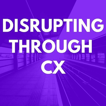 Disrupting through CX
